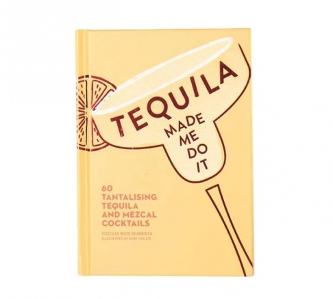 Tequila Made Me Do It Book
