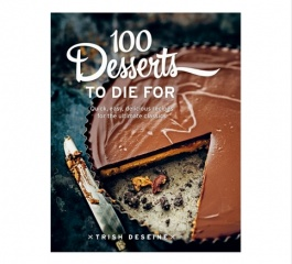 One Hundred Desserts To Die For Cookbook