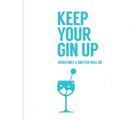 Keep Your Gin Up Book